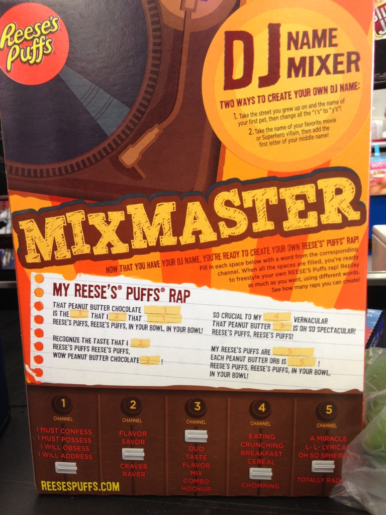 And if you eat Reeses Puffs, today is your day.  Hip Hop used to be the ultimate outsider culture, but  now once you've picked your DJ name off the back of the cereal box, the throne is yours.