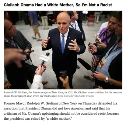 Giuliani__Obama_Had_a_White_Mother__So_I_m_Not_a_Racist_-_First_Draft__Political_News__Now__-_NYTimes_com